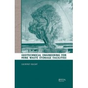 Geotechnical Engineering for Mine Waste Storage Facilities by Geoffrey E. Blight