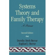 Systems Theory and Family Therapy by Dorothy Stroh Becvar