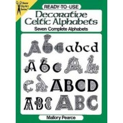Ready-to-Use Decorative Celtic Alphabets by Mallory Pearce