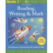 Gifted & Talented: Reading, Writing & Math, Grade 2 by Flash Kids Editors