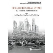 Singapore's Real Estate: 50 Years of Transformation: World Scientific Series on Singapore's 50 Years of Nation-Building by Yongheng Deng