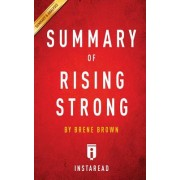 Summary of Rising Strong: By Brene Brown Includes Analysis