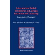 Integrated and Holistic Perspectives on Learning, Instruction and Technology by J. Michael Spector