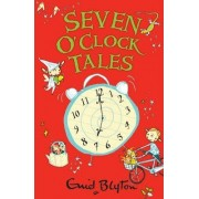 Seven O'Clock Tales by Enid Blyton