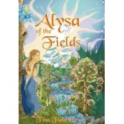 Alysa of the Fields by Tina Field Howe
