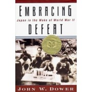 Embracing Defeat by John W. Dower