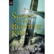 Sword of the Rightful King: A Novel of King Arthur, Paperback