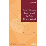 Partial Differential Equations and the Finite Element Method by Pavel Solin