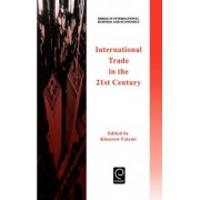 International Trade in the 21st Century by Khoshrow Fatemi