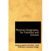Physical Geography, for Families and Schools by And William Leonard Gage Maria Zornlin
