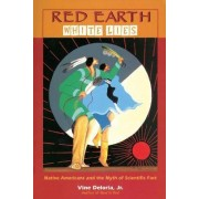 Red, Earth, White Lies by Vine Deloria