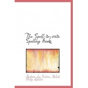 The Spell-To-Write Spelling Books by Robert Philip Koehler Ambro Leo Suhrie