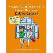 The Worst-Case Scenario Survival Handbook: Middle School by David Borgenicht