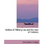 Outlines of Military Law and the Laws of Evidence by Henry Bowles Franklyn
