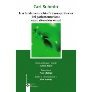 Los fundamentos historicos-espirituales del parlamentarismo en su situacion actual / The Spiritual-Historical Situation of Contemporary Parliamentarianism by Carl Schmitt