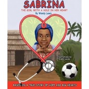 Sabrina, the Girl with a Hole in Her Heart by Wendy Lewis