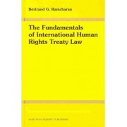 The Fundamentals of International Human Rights Treaty Law by Bertrand G. Ramcharan