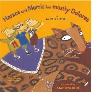Horace and Morris But Mostly Dolores by James Howe