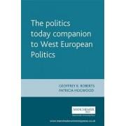 The Politics Today Companion to West European Politics by Geoffrey K. Roberts