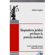 Raspunderea juridica privitoare la protectia mediului - Doina Anghel