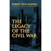 The Legacy of the Civil War by Robert Penn Warren