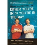 Either You're in or You're in the Way by Logan Miller