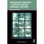 Considering Emotions in Critical English Language Teaching by Sarah Benesch