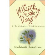 Whistling in the Dark by Frederick Buechner
