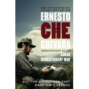 Reminiscences of the Cuban Revolutionary War by Ernesto 'Che' Guevara