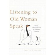 Listening to Old Woman Speak by Laura Smyth Groening