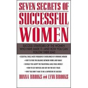 Seven Secrets of Successful Women by Donna Brooks