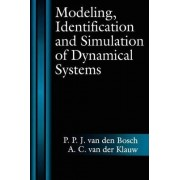 Modeling, Identification and Simulation of Dynamical Systems by P. P. J. Van Den Bosch
