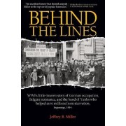 Behind the Lines by Jeffrey B Miller