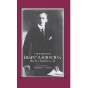 The Memoirs of Ernest A. Forssgren by Ernest A. Forssgren