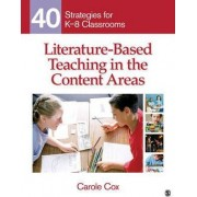 Literature-Based Teaching in the Content Areas by Carole A. Cox