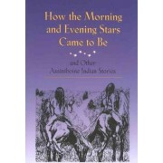 How the Morning and Evening Stars Came to be by Jerome Fourstar