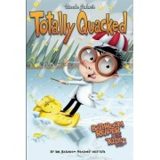 Uncle John's Totally Quacked Bathroom Reader for Kids Only! by Bathroom Readers' Institute