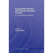 Social Work Practice with African American Families by Cheryl Waites