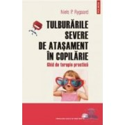 Tulburarile severe de atasament in copilarie - Niels P. Rygaard