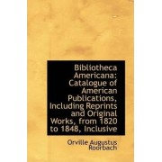 Bibliotheca Americana by Orville Augustuss Roorbach