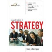 The Manager's Guide to Strategy by Roger A. Formisano