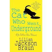The Cat Who Went Underground (the Cat Who... Mysteries, Book 9) by Lilian Jackson Braun