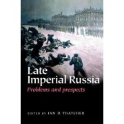 Late Imperial Russia by Ian D. Thatcher