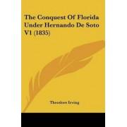 The Conquest of Florida Under Hernando de Soto V1 (1835) by Theodore Irving