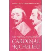 The Political Testament of Cardinal Richelieu by Cardinal Richelieu