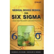 Medical Device Design for Six Sigma by Basem El-Haik