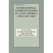 International Competitiveness in Latin America and East Asia by Klaus Esser