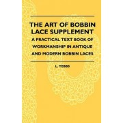 The Art Of Bobbin Lace Supplement - A Practical Text Book Of Workmanship In Antique And Modern Bobbin Laces by L. Tebbs