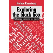 Exploring the Black Box by Nathan Rosenberg