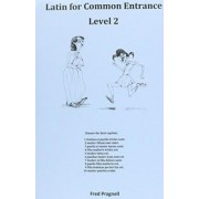 Latin for Common Entrance Level 2 by Fred Pragnell